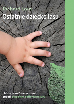 Ostatnie dziecko lasu - Polish edition of Last Child in the Woods